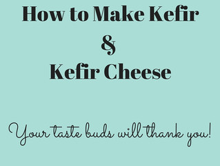 How To Make Kefir and Kefir Cheese. Your taste buds will thank you!