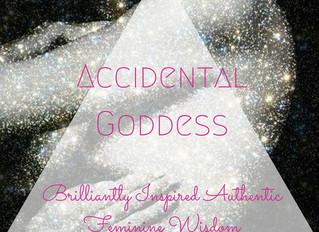 I am an Accidental Goddess