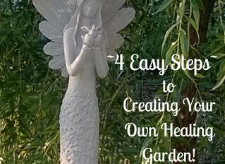 Create Your Own Healing Garden-It's Easy!