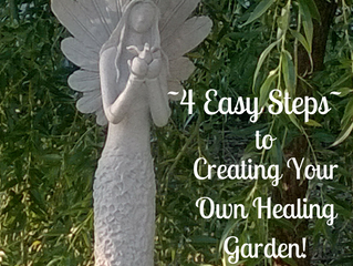 Create Your Own Healing Garden-It's Easy!