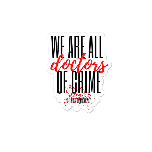 We Are All Doctors Sticker