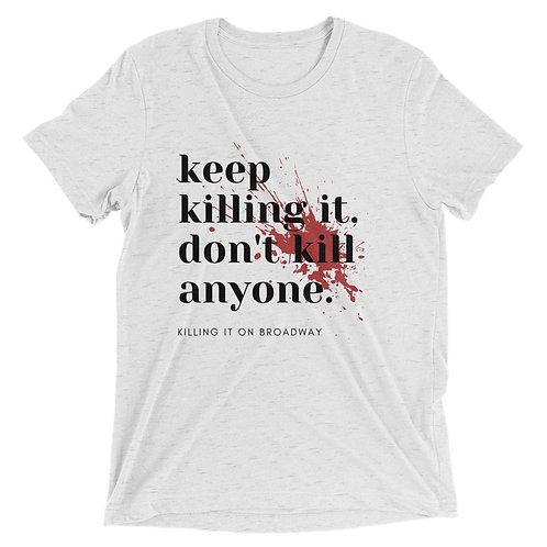 Keep Killing It White Tee