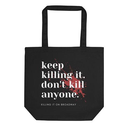 Keep Killing It Tote