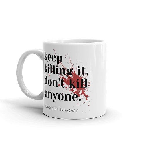 Keep Killing It Mug