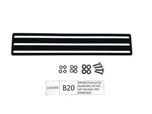 "EXR B20 Universal Flat Double Brkt, 2.6""x16"", 1/4"" bolt holes. SITS EITHER WAY"