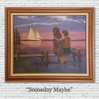 Someday Maybe.jpg