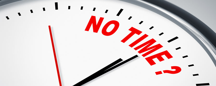 No TIME, No MONEY. It's your excuse, reason, fact or you have NO CHOICE?