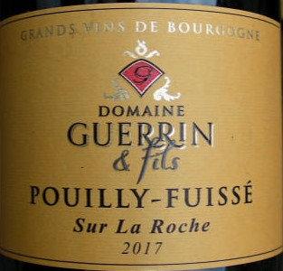 """Pouilly-Fuissé """"Sur la Roche"""" 2017 GUERRIN Blanc"""