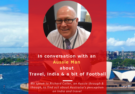 In conversation with an Aussie Man about Travel, India and little bit of Football