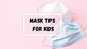Mask Tips for Kids