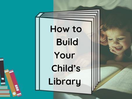 How to Build Your Child's Library