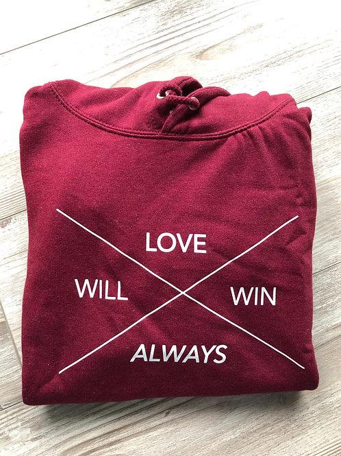 Burgundy Love will always win hoodie