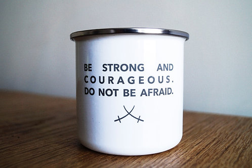 Strong and Courageous Enamel Mug