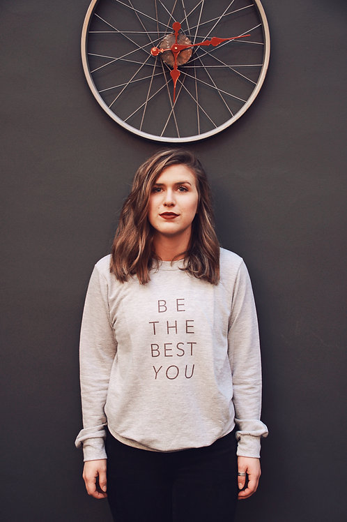 Be The Best You Sweatshirt