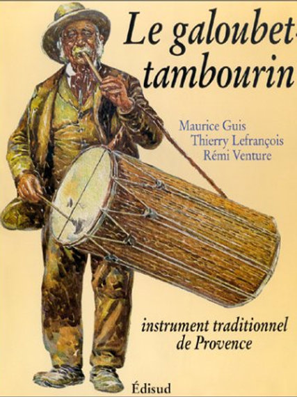 Le Galoubet-Tambourin, instrument traditionnel de Provence