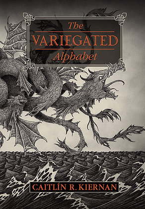 The Variegated Alphabet by Caitlin R. Kiernan