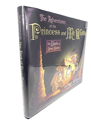 Adventures of the Princess and Mr. Whiffle: The Dark of Deep Below by Patrick Ro