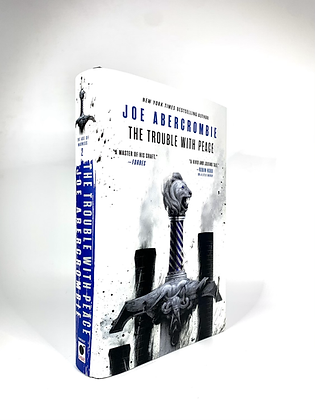 The Trouble With Peace by Joe Abercrombie (signed)