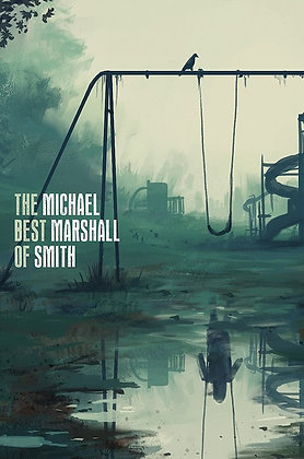 The Best of Michael Marshall Smith (preorder) by Michael Marshall Smith
