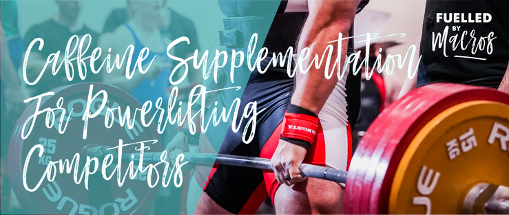 Caffeine Supplementation For Powerlifting Competitors