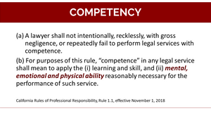 Competency. California Rules of Professional Responsibility Rule 1.1