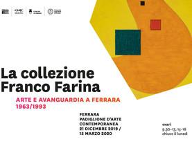 """""""La collezione Franco Farina - Arte e avanguardia a Ferrara 1963/1993"""", Palazzo Massari, Ferrara"""
