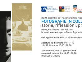 """""""FOTOGRAFIA IN COLLEZIONE storie, riflessioni, proiezioni"""", Palazzo Poli, Roma"""