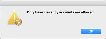 Only base currency accounts are allowed