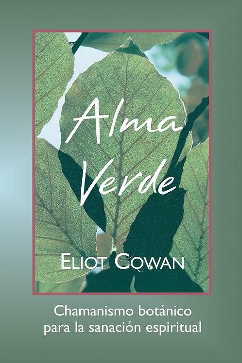 Alma Verde: Chamanismo botánico para la sanación espiritual