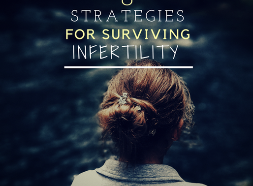 8 Strategies for Surviving Infertility