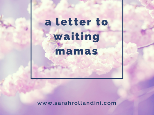A Letter to Waiting Mamas