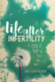 Book: Life After Infertility - A Story of Hope for Those Who Wait
