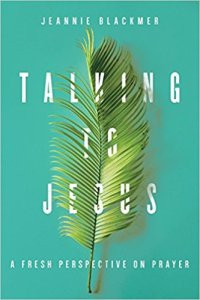 Book Review - Talking to Jesus: A Fresh Perspective On Prayer