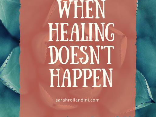 When Healing Doesn't Happen