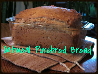 Recipe of the Week :: Oatmeal Purebred Bread