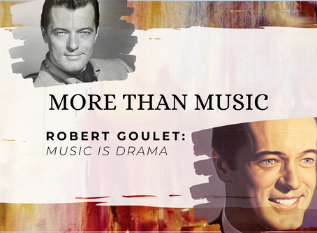 More Than Music - Robert Goulet: Music is Drama