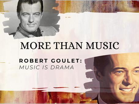 More Than Music - Robert Goulet: Music is Drama