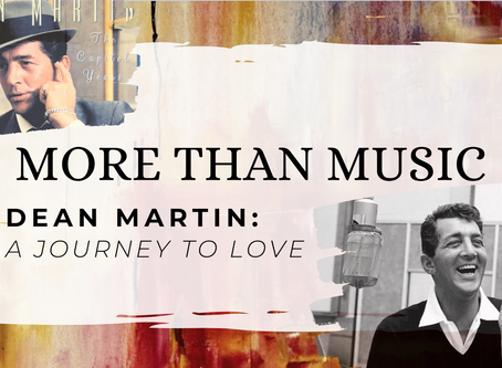 More Than Music - Dean Martin: A Journey to Love
