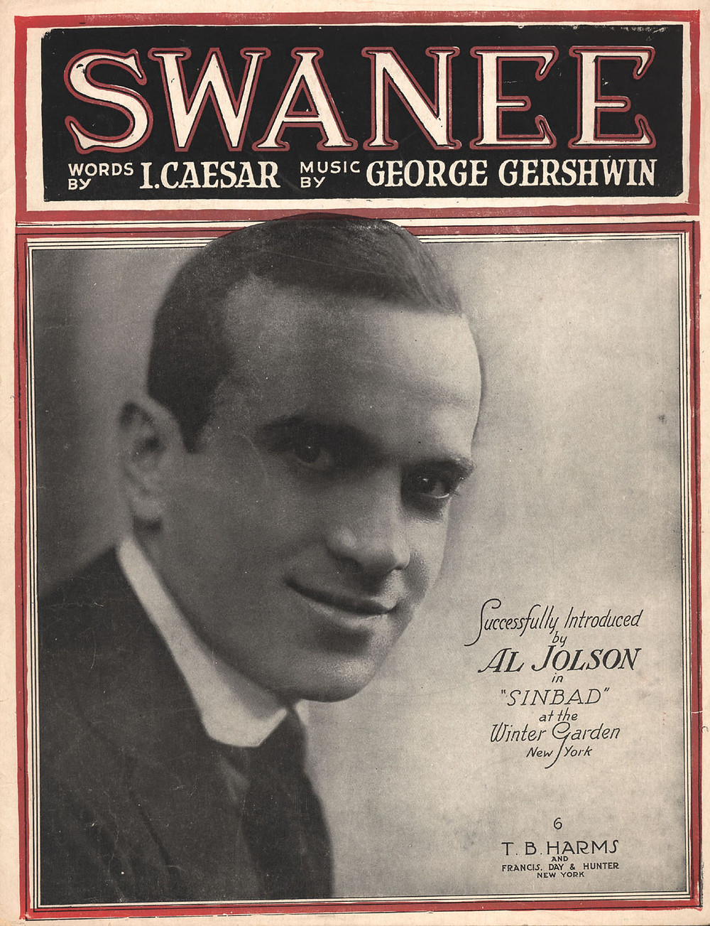 Al Jolson, featured on the cover of the popular song, Swanee, in 1919