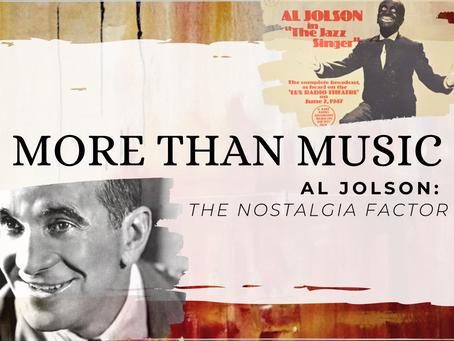 More Than Music - Al Jolson: The Nostalgia Factor