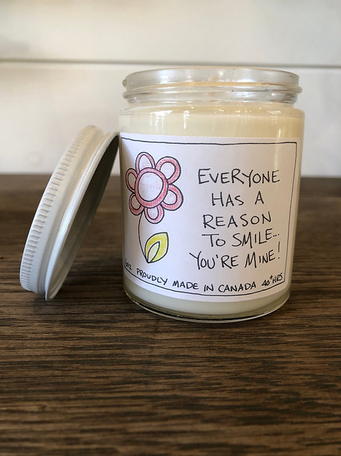 Everyone has a reason to smile, You're mine! Pure Soy Candle