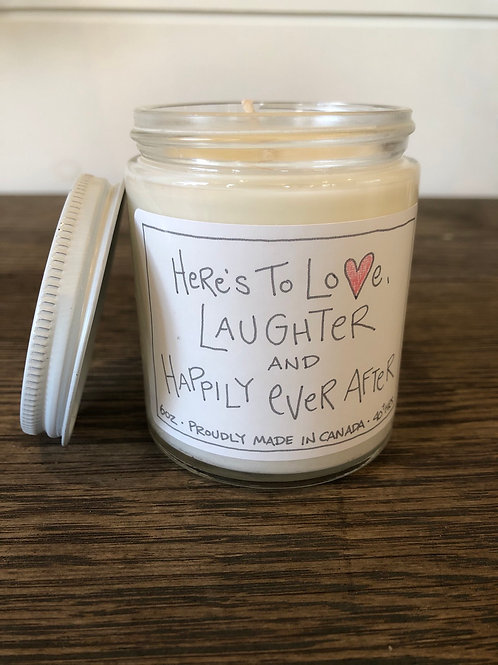 Here's to love, laughter and happily ever after Pure Soy Candle