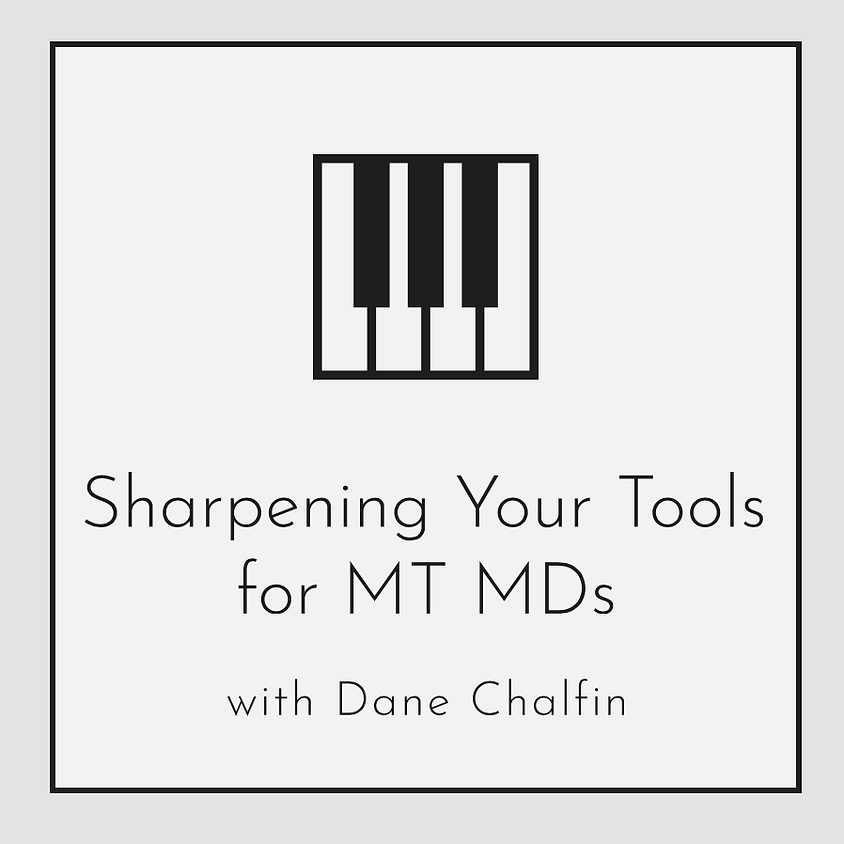 Sharpening Your Tools - for MT MDs