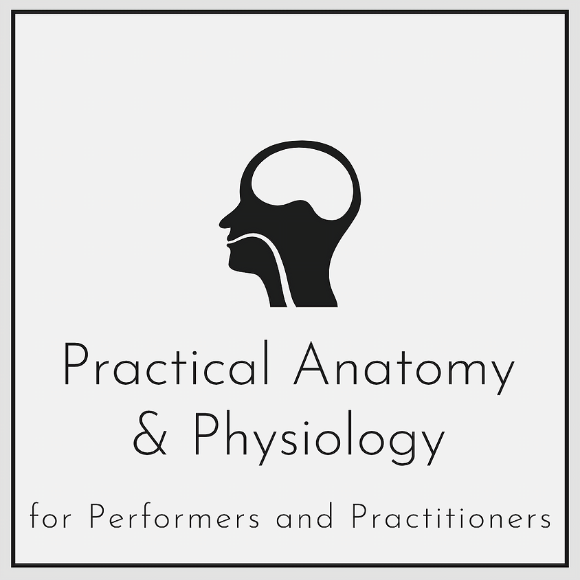 Practical Anatomy & Physiology for Performers