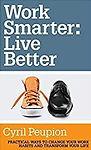 work-smarter-live-better-cyril-peupion.j