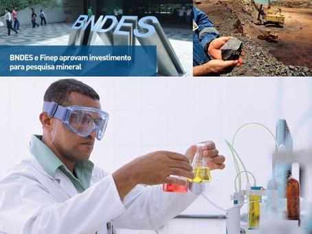 BNDES E FINEP APROVAM INVESTIMENTO PARA PESQUISA MINERAL