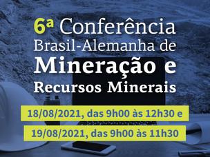 6ª CONFERÊNCIA BRASIL-ALEMANHA DE MINERAÇÃO E RECURSOS MINERAIS