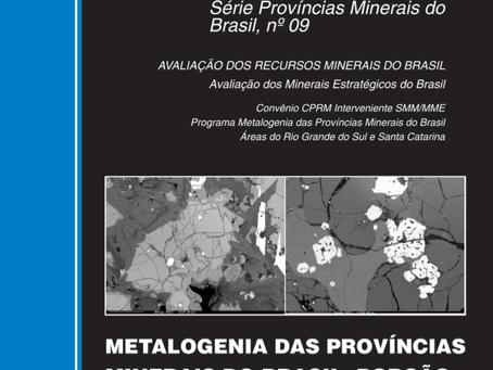CPRM PUBLICA: METALOGENIA DAS PROVÍNCIAS MINERAIS DO BRASIL: PORÇÃO SUL DA BACIA DO PARANÁ, RS.
