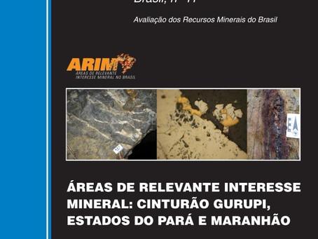 CPRM PUBLICA PRIMEIRO INFORME DE RECURSOS MINERAIS SOBRE ÁREAS DE RELEVANTE INTERESSE MINERAL NO BRA
