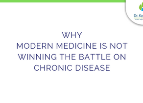 Why modern medicine is not winning the battle on chronic disease